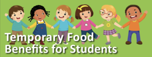 Temporary food benefits for children who usually get free or reduced price school meal